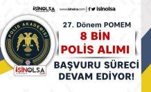 27. Dönem POMEM 8 Bin Polis Alımı Başvurusu Devam Ediyor