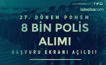 PA 27. Dönem POMEM 8 Bin Polis Alımı Başvuru Ekranı Açıldı!