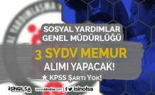 Sosyal Yardımlar Genel Müdürlüğü 3 SYDV 10 KPSS Siz Memur Alımı Yapıyor