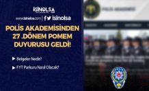 Polis Akademisinden 27. Dönem POMEM Polis Alımı Duyurusu Geldi!