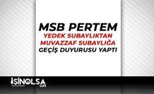 MSB PERTEM'den Duyuru! Yedek Subaylıktan Muvazzaf Subaylığa Geçiş