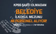Konya Kulu Belediyesi İlkokul Mezunu KPSS siz 46 Personel Alımı İlanı
