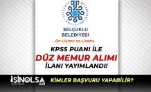Selçuklu Belediyesi KPSS Puanı İle 15 Düz Memur Alımı İlanı Yayımlandı