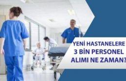 Yeni Hastanelere 3 Bin Sağlıkçı ve İşçi Alımı...