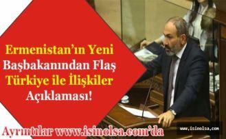 Ermenistan'ın Muhalif Yeni Başbakanından Çok Önemli Türkiye Açıklaması!