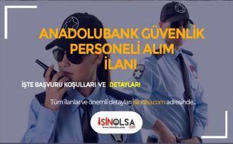 Anadolubank Lise Mezunu Güvenlik Görevlisi Alımı 2019