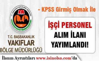 İstanbul Vakıflar Bölge Müdürlüğü İşçi Alım İlanı! KPSS Girmiş Olmak Yeterli