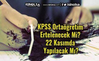 KPSS Ortaöğretim Ertelenecek Mi? 22 Kasımda Yapılacak Mı?