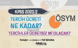 KPSS 2020/2 Tercih Ücreti Ne Kadar? Tercihler Ücretsiz Mi?