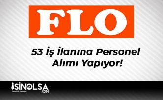 FLO 53 İş İlanına Personel Alımı Yapıyor!