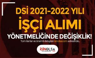 DSİ 2021-2022 Yılı İşçi Alımı Yönetmeliğinde Değişiklik Yapıldı!