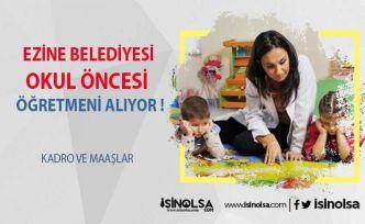 Ezine Belediyesi 3 Tane Anaokulu Öğretmeni Alıyor !!