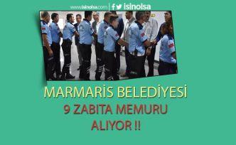 Marmaris Belediye Başkanlığı'na 9 Adet Zabıta Memuru Alıyor !