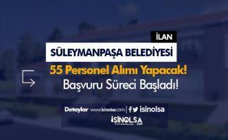 Tekirdağ Süleymanpaşa Belediyesi 55 Personel Alımı Yapıyor