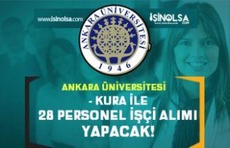 Ankara Üniversitesi Kura ile 28 İşçi Personeli Alımı Başvuru Başladı!