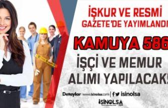 E-ŞUBE ve Resmi Gazete'de Yayımlandı! Kamuya 586 İşçi ve Memur Alınacak!