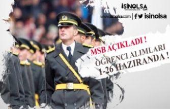 MSB Açıkladı! Askeri Öğrenci Alımı için Başvurular 1 Haziran'da!