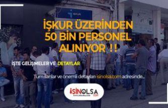 İŞKUR Üzerinden 50 Bin Personel Alınıyor!