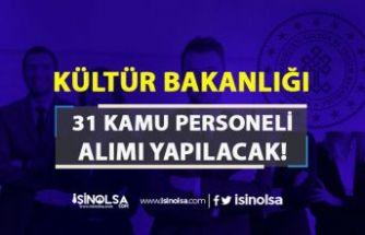Kültür Bakanlığı KPSS Siz 31 Kamu Personeli Alımı Başvuru Şartları Nedir?
