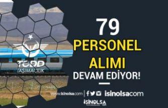 TCDD 6 İlde 14 Müdürlüğe 79 Kamu Personeli Alımı Devam Ediyor!