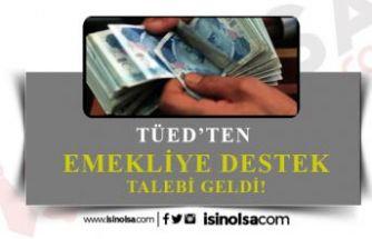 TÜED'den Emekliye Destek Talebi! Maaşlar Zam Bekleniyor!