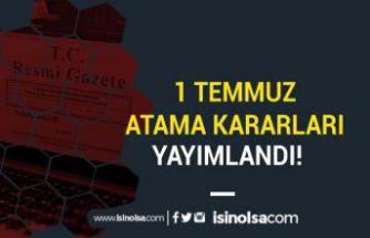1 Temmuz Resmi Gazete Atama Kararları Yayımlandı!