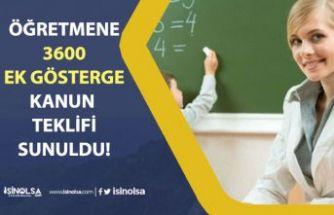 Öğretmenlere 3600 Ek Gösterge İçin Kanun Teklifi TBMM'ye sunuldu!