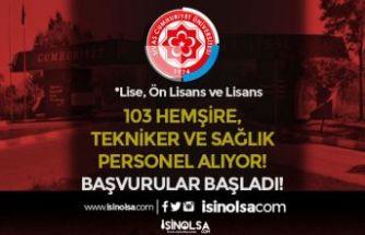 Sivas Cumhuriyet Üniversitesi 103 Hemşire, Tekniker ve Sağlık Personeli Alımı Yapıyor