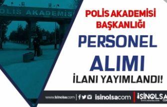 Polis Akademisi Başkanlığı Personel Alımı İlanı Yayımlandı! ( Öğretim Personeli)