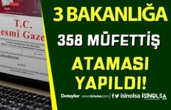 3 Bakanlığa (Aile, Kültür ve Maliye )  358 Müfettiş Ataması Resmi Gazetede