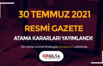 30 Temmuz Cumhurbaşkanlığı Atama Kararları Yayımlandı