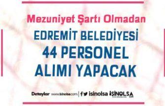 Balıkesir Edremit Belediyesi 44 Bahçe Personeli Alımı Yapıyor!