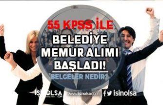 Belediye 55 KPSS Puanı İle Lisans Mezunu Memur Alımı Başvurusu Başladı