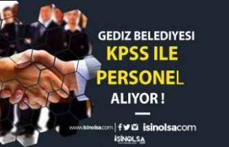 Gediz Belediyesi  KPSS 60 Puanı İle Memur Alımı Yapılacak !