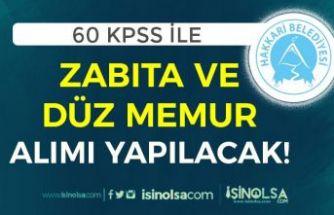 Hakkari Belediyesi 60 KPSS İle Zabıta ve Düz Memur Alımı İlanı