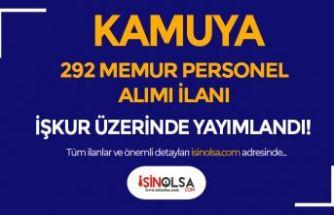 İŞKUR'da Yayımlandı! Kamuya 292 Memur ve Kamu Personeli Alımı İlanları Listesi