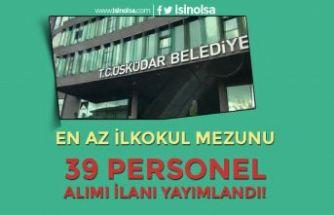 İstanbul Üsküdar Belediyesi 39 Büro Elemanı ve Personel Alımı İlanı Yayımlandı