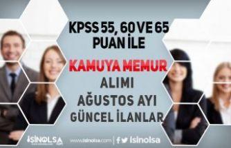KPSS 55, 60 ve 65 Puan İle Kamuya Memur Alımı Ağustos Ayı İlanları