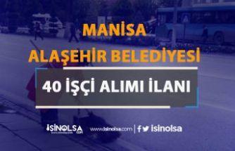 Manisa Alaşehir Belediyesi 40 İşçi Alımı Yapıyor! İlkokul Mezunu