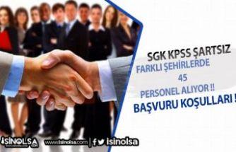 SGK'dan Personel Alımı Duyurusu ! 7 Şehirde KPSS Şartsız 45 Personel Alınıyor !