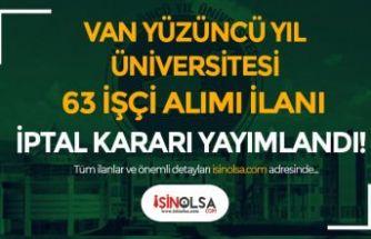 Van Yüzüncü Yıl Üniversitesi 63 Sürekli İşçi Alımı İlanı İçin İptal Kararı