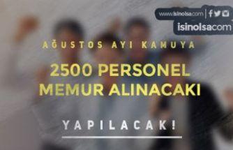 İlk İlanlar Geldi! Ağustos Ayında Kamuya 2500 Personel ve Memur Alımı Yapılacak!