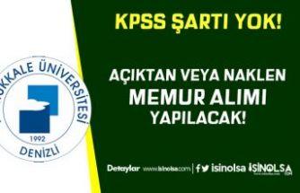 Pamukkale Üniversitesi Açıktan veya Naklen KPSS siz Memur Alımı Yapacak
