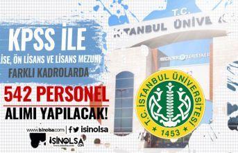 İstanbul Üniversitesi En Az Lise Mezunu 542 Sözleşmeli Personel Alacak! Kadro ve Şartlar?