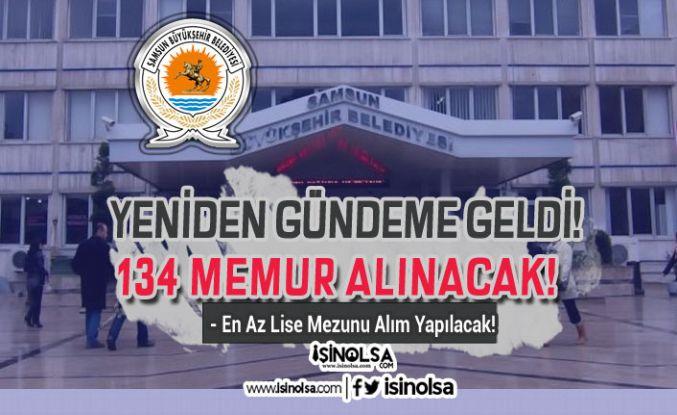 Samsun Büyükşehir Belediyesi 19 Kadro ile 134 Memur Alımı Başvuru Tarihi Belli Oldu!