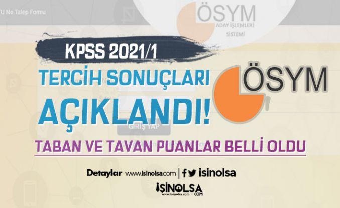 KPSS 2021/1 Tercih Sonuçları Taban ve Tavan Atama Puanları Belli Oldu